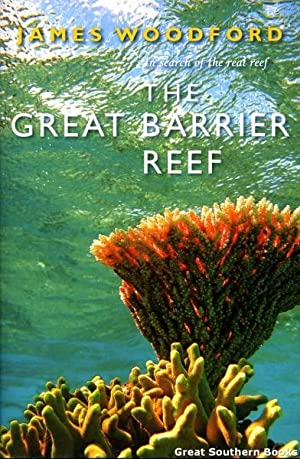 The Great Barrier Reef : In Search of the Real Reef