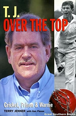 T.J. Over the Top : Cricket, Prison and Warnie