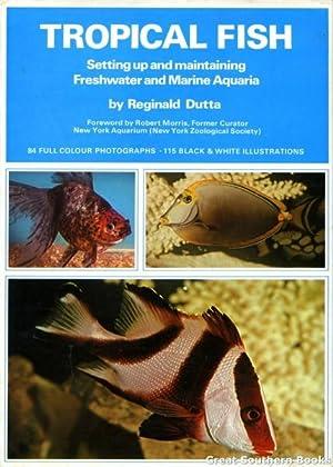Tropical Fish: Setting Up and Maintaining Freshwater: Dutta, Reginald