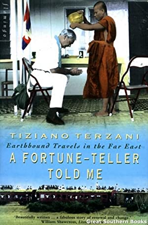 A Fortune-Teller Told Me - Earthbound Travels: Terzani, Tiziano