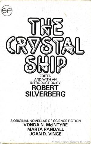 The Crystal Ship: Three Original Novellas of: Silverberg, Robert (editor)