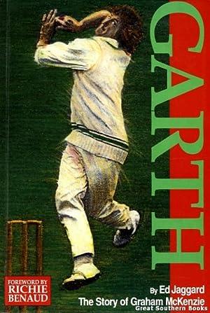 Garth: The Story of Graham McKenzie: Jaggard, Ed