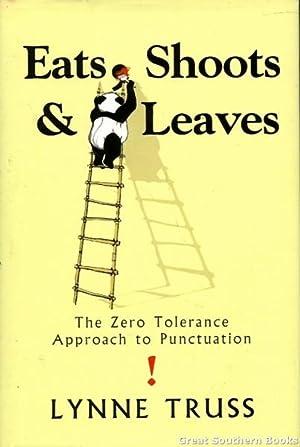 Eats, Shoots and Leaves: The Zero Tolerance: Truss, Lynne
