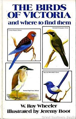 The Birds of Victoria and where to: Wheeler, W. Roy