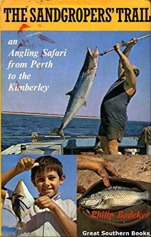 The Sandgropers' Trail: An Angling Safari from: Bodeker, Philip