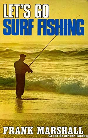 Let's Go Surf Fishing: Marshall, Frank