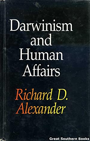 Darwinism and Human Affairs: Alexander, Richard D.