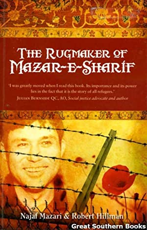 The Rugmaker of Mazar-E-Sharif: Mazari, Najaf; Hillman,
