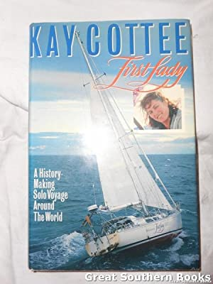 Kay Cottee: First Lady a History-Making Solo Voyage around the World