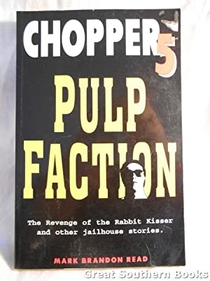 Chopper 5: Pulp Faction Revenge of the Rabbit Kisser and Other Jailhouse Stories