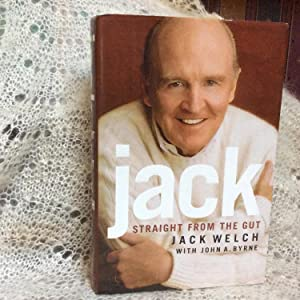 Jack: Straight from the Gut - Signed: Welch, Jack; Byrne,