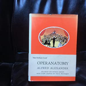 Operanatomy: Eclectic Introduction to the Art of the Conductor, etc. Signed Copy: Alexander, Alfred