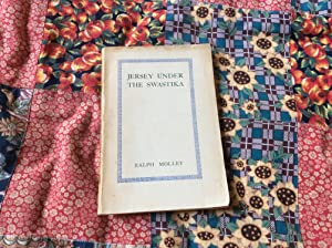 JERSEY UNDER THE SWASTIKA: An Account of: Mollet, Ralph