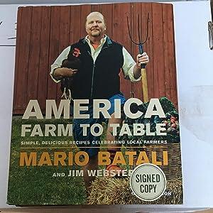America--Farm to Table: Simple, Delicious Recipes Celebrating: Batali, Mario; Webster,
