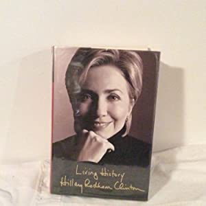 Living History (Signed Copy): Clinton, Hillary Rodham
