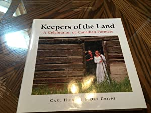 Keepers of the Land: A Celebration of: Hiebert, C. And