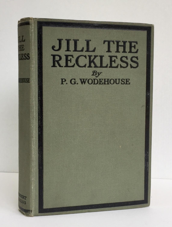 Jill the Reckless WODEHOUSE, P.G.