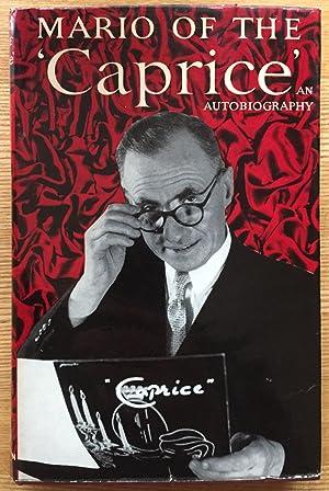 Mario of the 'Caprice' - The Autobiography: Mario Gallati