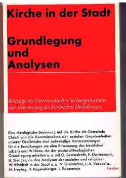 Kirche in der Stadt - I: Grundlagen und Analysen [Beiträge des Österreichischen ...