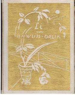 LI - von H. M. Weiss. Begleitet durch Radierungen / Aquarelle und Handzeichnungen von Emil ...