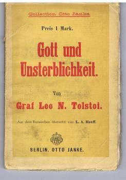 Gott und Unsterblichkeit. - Von Graf Leo N. Tolstoi. Aus dem Russ. übers. von L.A. Hauff. [...