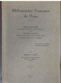Bibliographie francaise de l'Iran : Bibliographie methodique et raisonnee des ouvrages ...