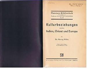 Kulturbeziehungen zwischen Indien, Orient und Europa.: Wilke, Georg: