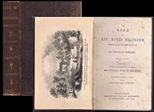 The life of Rev. David Brainerd, chiefly extracted from his diary. By President Edwards. Somewhat ...