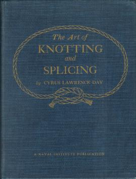 Art of Knotting and Splicing. Second revised edition.: Day, Cyrus Lawrence: