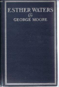 Esther Waters. A Novel.,: Moore, George: