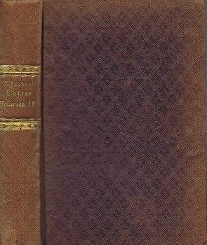 Kaiser Heinrich IV. Drama [Teil 1 u. 2, in einem Band]. Erster Theil : Des Kaisers Krönung. - ...