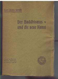 Der Buddhismus und die neue Kunst.,: Strobl, Karl Hans: