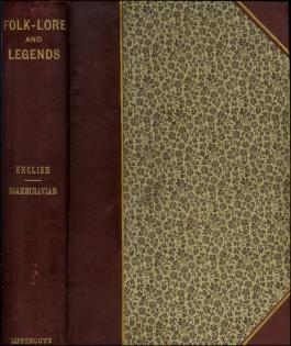 Folk-Lore and Legends. English [and] Scandinavian., [In one vol.].