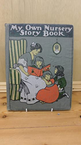 My Own Nursery Story Book a Picture: Unknown