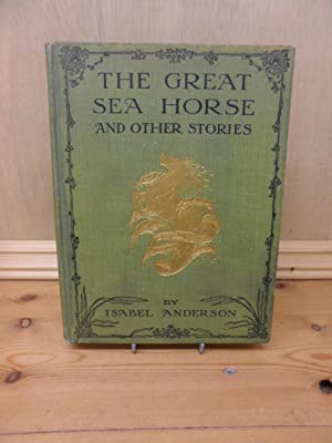 The Great Sea Horse: Isabel Anderson