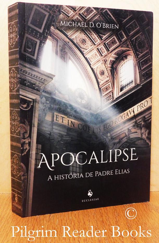 "Apocalipse: A História de Padre Elias. (""Father Elijah; An Apocalypse"" in Portuguese)."