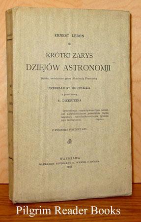 Krotki Zarys Dziejow Astronomji.: Lebon, Ernest.