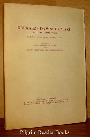 Drukarze Dawnej Polski, Od XV do XVIII Wieku, Zeszyt 6: Malopolska - Ziemie Ruskie.: Alodia ...