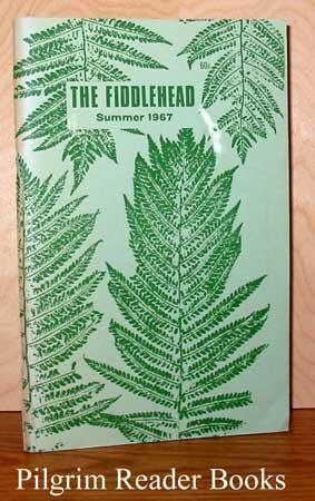 The Fiddlehead: Number 72, Summer 1967.: Thompson, Kent.