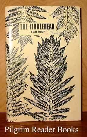 The Fiddlehead: Number 73, Fall 1967.: Thompson, Kent. (editor).