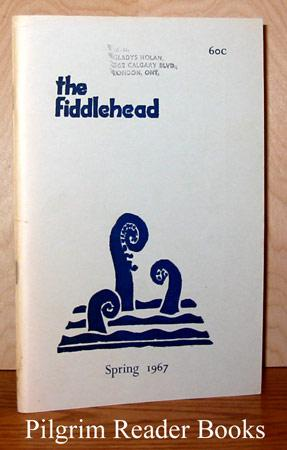 The Fiddlehead: Number 71, Spring 1967.: Thompson, Kent. (editor).