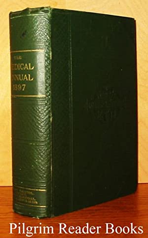 Medical Annual and Practitioner's Index: A Work of Reference for Medical Practitioners. 1897. Fif...