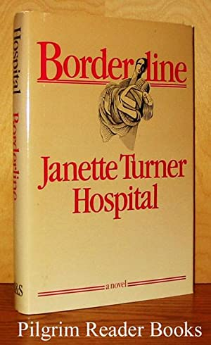 Borderline.: Hospital, Janette Turner.
