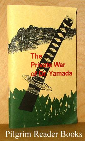 The Private War of Dr. Yamada.: Ruttle, Lee. (and