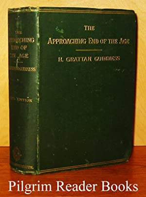 The Approaching End of the Age, Viewed: Guinness, H. Grattan