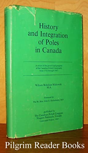 History and Integration of Poles in Canada.: Makowski, William Boleslaus.
