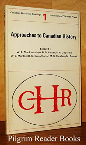 Approaches to Canadian History: Canadian Historical Readings: Mackintosh / Lower