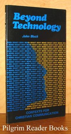 Beyond Technology, Contexts for Christian Communication.: Bluck, John (Virginia