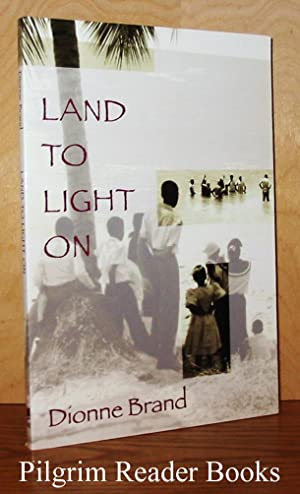 Land to Light on.: Brand, Dionne.