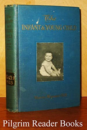 The Infant and Young Child: Its Care and Feeding from Birth Until School Age. A Manual for Mothers.